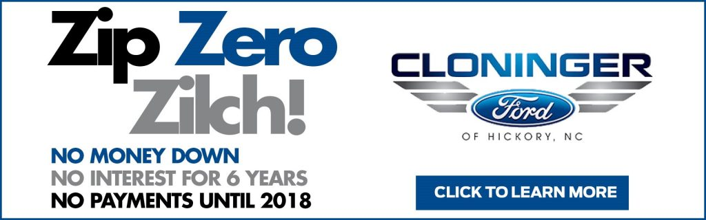 Cloninger Ford Hickory Nc >> Zip Zero Zilch Specials At Cloninger Ford Of Hickory Nc Cloninger